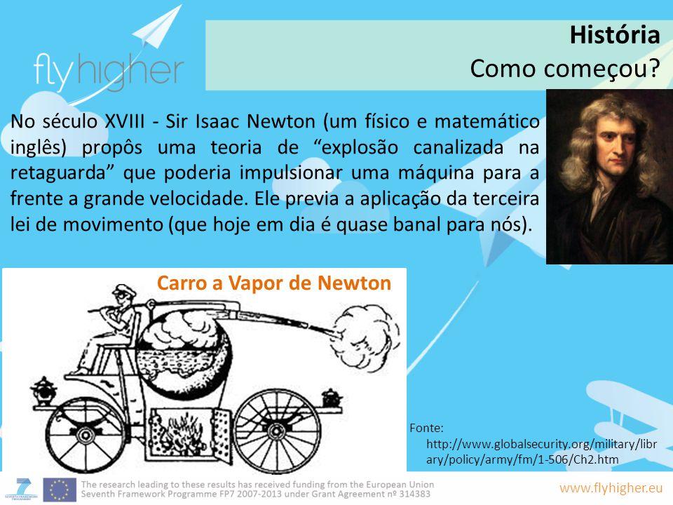 """www.flyhigher.eu No século XVIII - Sir Isaac Newton (um físico e matemático inglês) propôs uma teoria de """"explosão canalizada na retaguarda"""" que poder"""