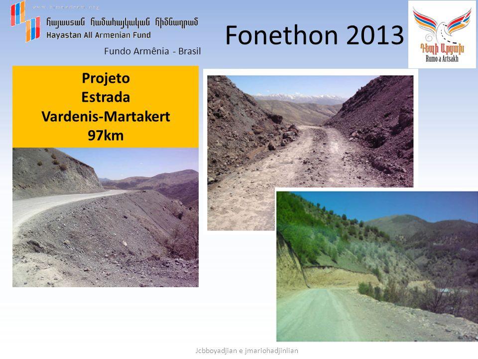 Fundo Armênia - Brasil Jcbboyadjian e jmariohadjinlian Fonethon 2013 Projeto Estrada Vardenis-Martakert 97km