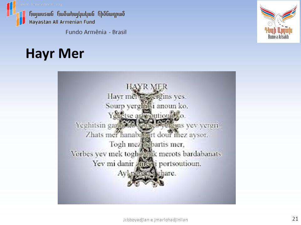 Fundo Armênia - Brasil Jcbboyadjian e jmariohadjinlian Hayr Mer 21