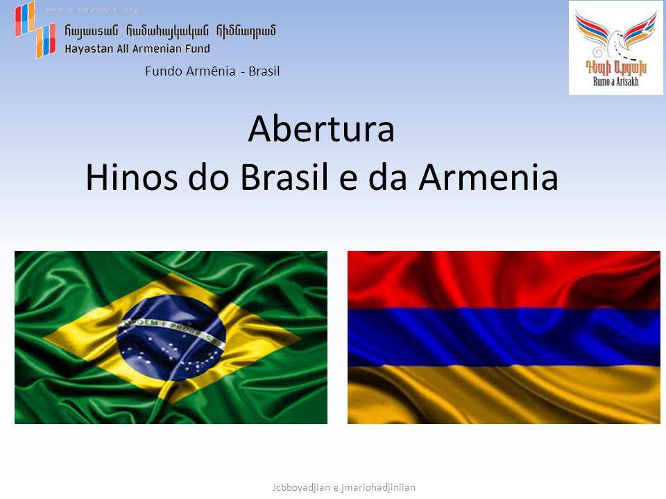 Fundo Armênia - Brasil Jcbboyadjian Constituição do Fundo Armênia Sras.