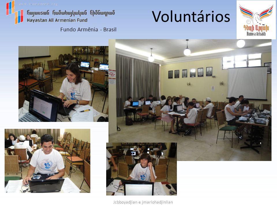 Fundo Armênia - Brasil Jcbboyadjian e jmariohadjinlian Voluntários