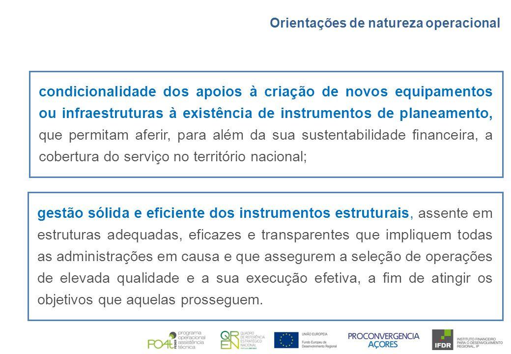 condicionalidade dos apoios à criação de novos equipamentos ou infraestruturas à existência de instrumentos de planeamento, que permitam aferir, para