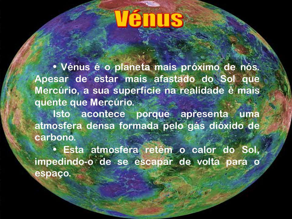 Vénus é o planeta mais próximo de nós.