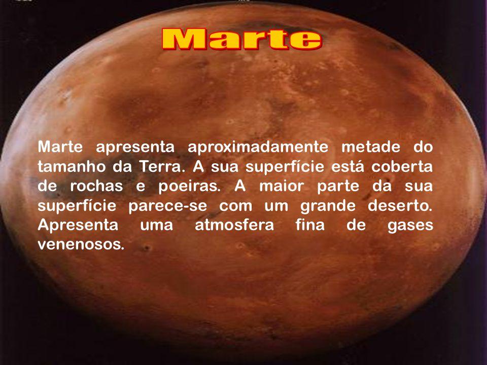 Marte apresenta aproximadamente metade do tamanho da Terra.
