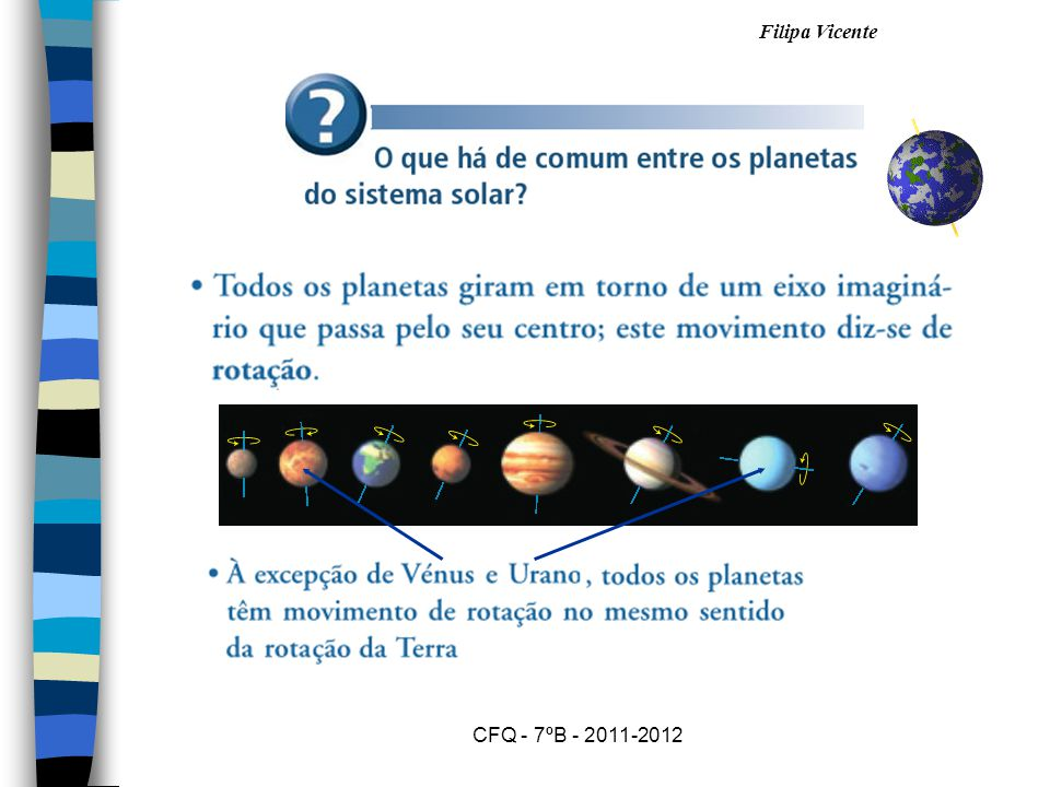 Filipa Vicente CFQ - 7ºB - 2011-2012 Os cometas são corpos celestes pequenos formados por gelo, rochas e gases congelados.
