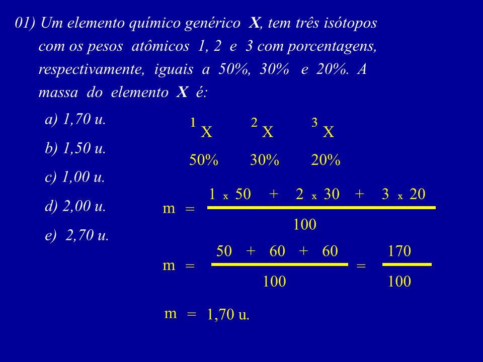 1 mol contém 6,02 x 10 pesa (PA) (PM)g g 23 01) Em uma amostra de 1,15g de átomos de sódio, o número de átomos é igual a: Dado: Peso atômico do sódio = 23u a) 6,0 x 10 b) 3,0 x 10 c) 6,0 x 10 d) 3,0 x 10 e) 1,0 x 10 23 22 22 23 entidadesátomos 6 x 10 23 23g 1,15gn xx 23n=6 x 10 23 1,15 23 n= 6,9 x 10 23 n = 3 x 10 22