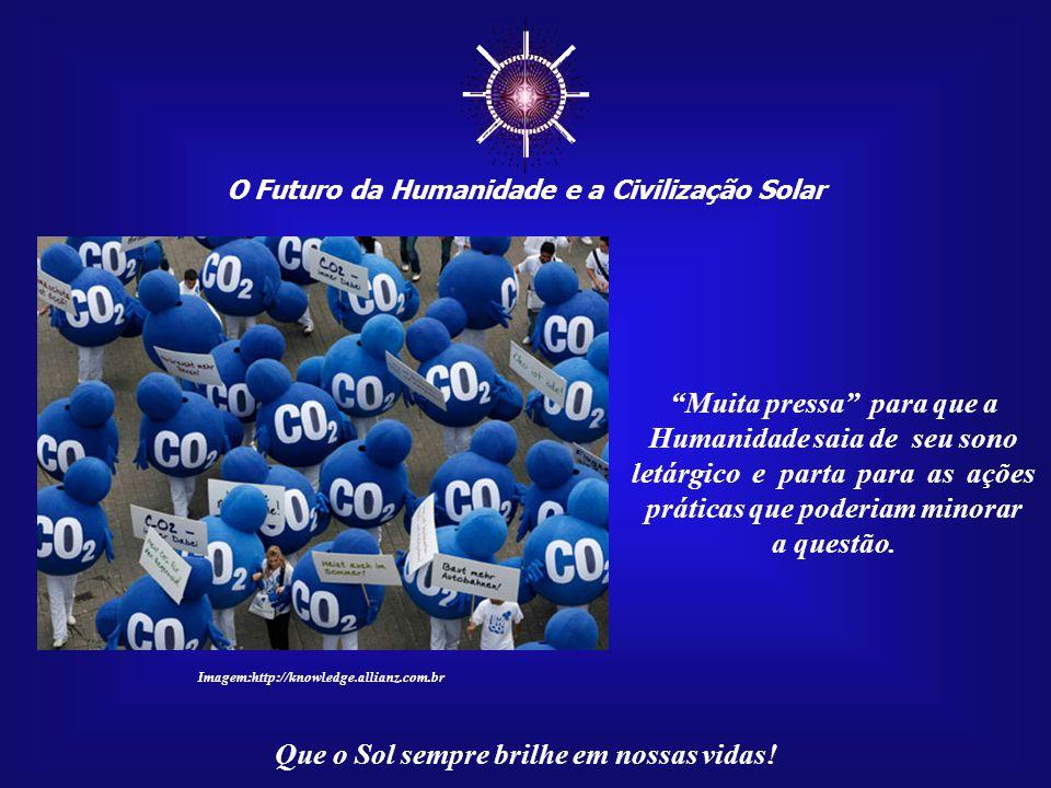 """☼ O Futuro da Humanidade e a Civilização Solar Que o Sol sempre brilhe em nossas vidas! """"Muita pressa"""" em despertar espiritualmente toda a Humanidade"""