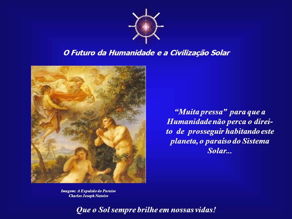 ☼ O Futuro da Humanidade e a Civilização Solar Que o Sol sempre brilhe em nossas vidas!...baseada numa política mundial contraditória, econo- mia imed