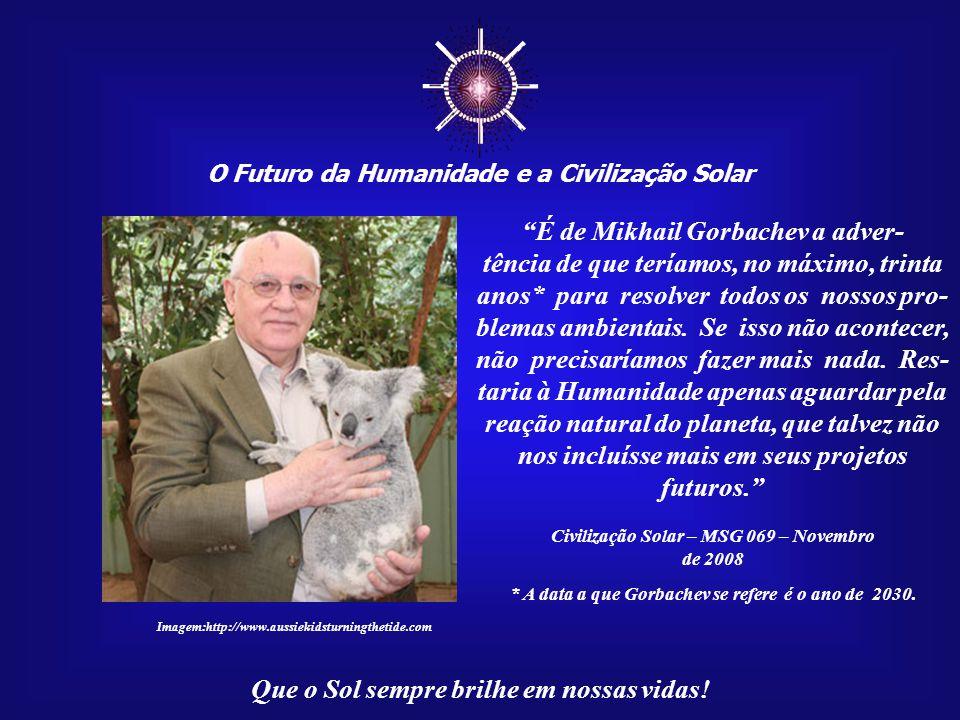 ☼ O Futuro da Humanidade e a Civilização Solar Que o Sol sempre brilhe em nossas vidas! Vinte anos parecem ser muita coisa. Triste engano. É um prazo