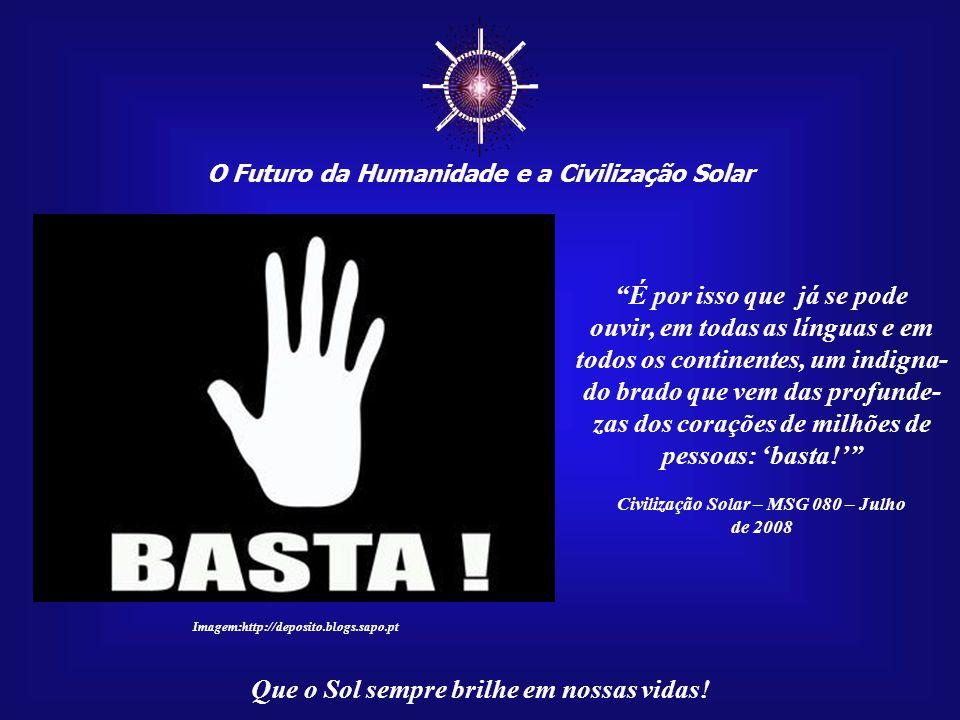 """☼ O Futuro da Humanidade e a Civilização Solar Que o Sol sempre brilhe em nossas vidas! """"Muito do sofrimento humano é decorrente de um conhecimento se"""
