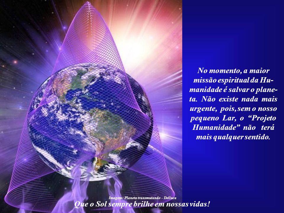 ☼ O Futuro da Humanidade e a Civilização Solar Que o Sol sempre brilhe em nossas vidas! Erramos mais ainda quando, já tendo reconhecido que o rumo da