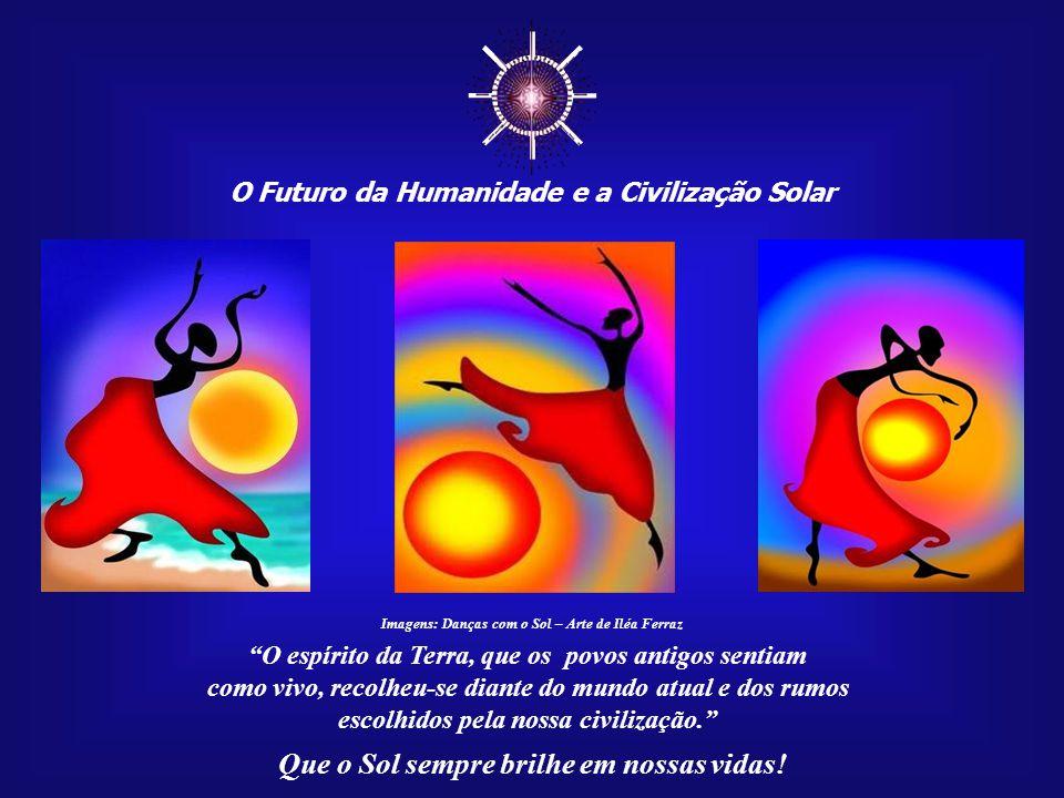Que o Sol sempre brilhe em nossas vidas! Imagem : www.soulconnection.net A descoberta do terceiro olho e o seu uso é uma das maiores conquistas do ser
