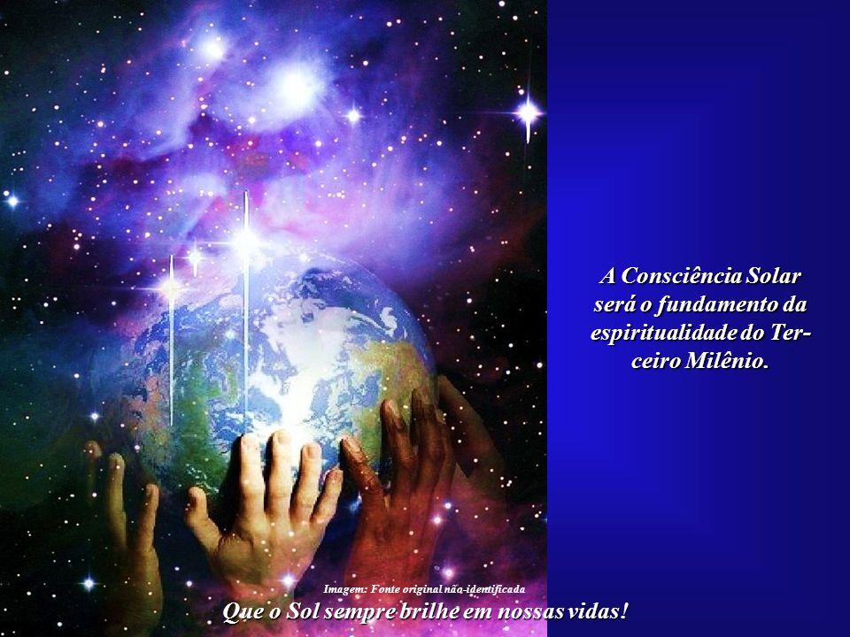 ☼ O Futuro da Humanidade e a Civilização Solar Que o Sol sempre brilhe em nossas vidas! Espiritualizar a si mesmo é o primeiro desafio; o segundo, coo