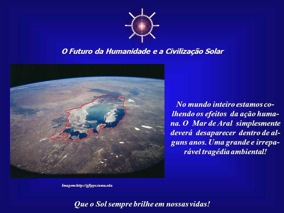 ☼ O Futuro da Humanidade e a Civilização Solar Que o Sol sempre brilhe em nossas vidas! Isto não pode mais ser negado, pois os fatos estão à vista de
