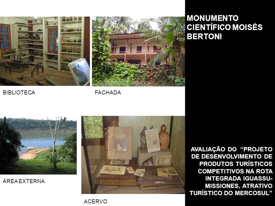 MONUMENTO CIENTÍFICO MOISÉS BERTONI AVALIAÇÃO DO PROJETO DE DESENVOLVIMENTO DE PRODUTOS TURÍSTICOS COMPETITIVOS NA ROTA INTEGRADA IGUASSU- MISSIONES, ATRATIVO TURÍSTICO DO MERCOSUL BIBLIOTECAFACHADA ACERVO ÁREA EXTERNA