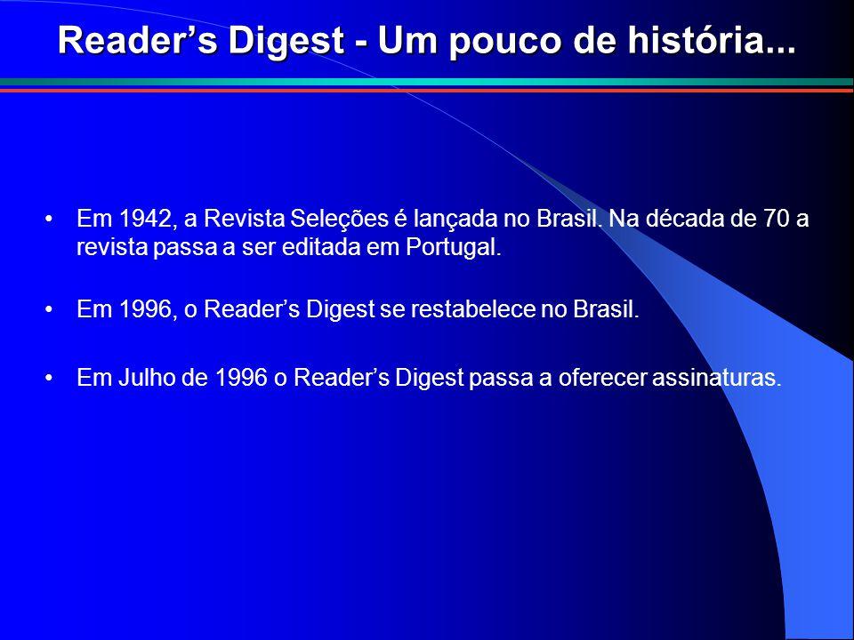 Em 1942, a Revista Seleções é lançada no Brasil. Na década de 70 a revista passa a ser editada em Portugal. Em 1996, o Reader's Digest se restabelece