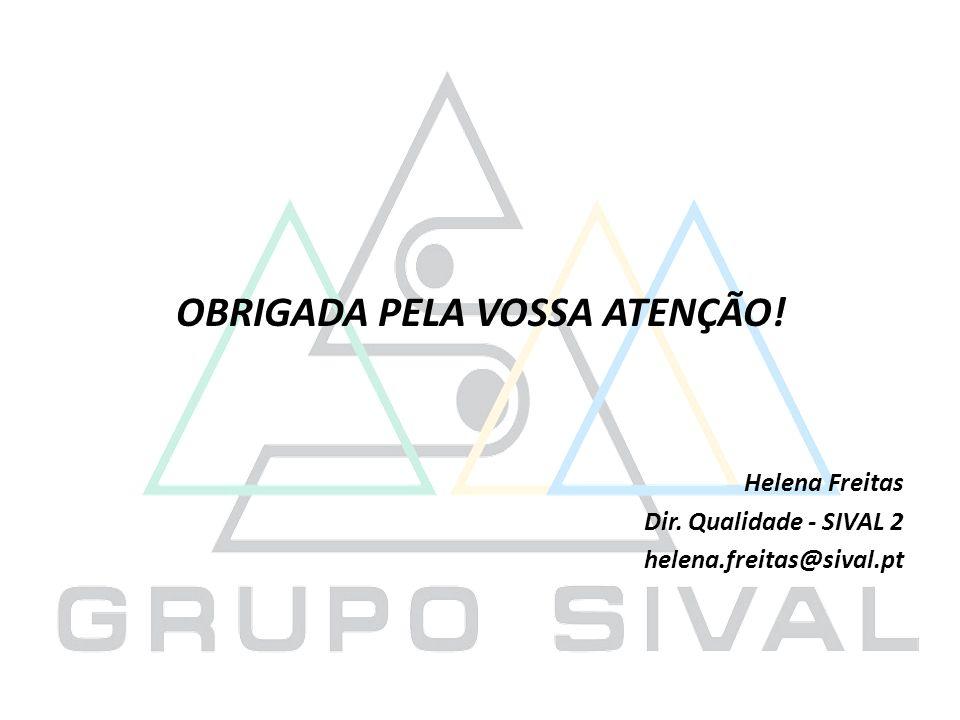 OBRIGADA PELA VOSSA ATENÇÃO! Helena Freitas Dir. Qualidade - SIVAL 2 helena.freitas@sival.pt