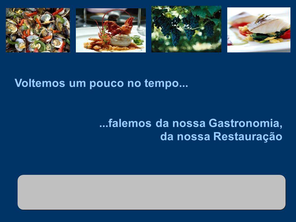 Foto: João Melo – Direcção Regional do Ambiente. Voltemos um pouco no tempo......falemos da nossa Gastronomia, da nossa Restauração
