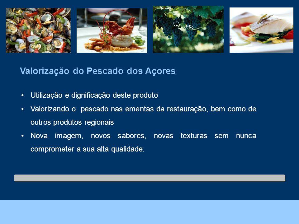 Foto: João Melo – Direcção Regional do Ambiente. Valorização do Pescado dos Açores Utilização e dignificação deste produto Valorizando o pescado nas e