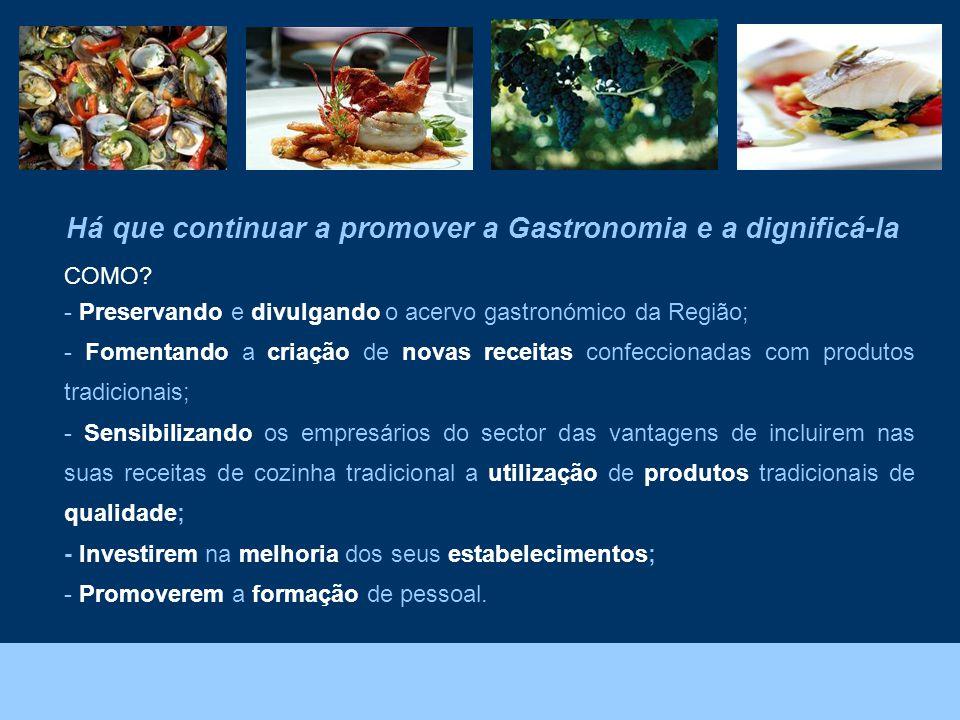 Foto: João Melo – Direcção Regional do Ambiente. Há que continuar a promover a Gastronomia e a dignificá-la COMO? - Preservando e divulgando o acervo