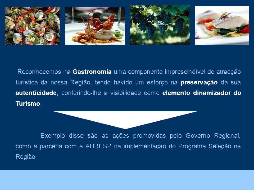 Foto: João Melo – Direcção Regional do Ambiente. Reconhecemos na Gastronomia uma componente imprescindível de atracção turística da nossa Região, tend