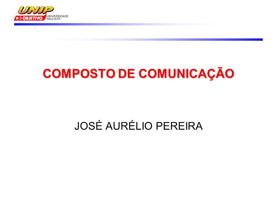 COMPOSTO DE COMUNICAÇÃO JOSÉ AURÉLIO PEREIRA