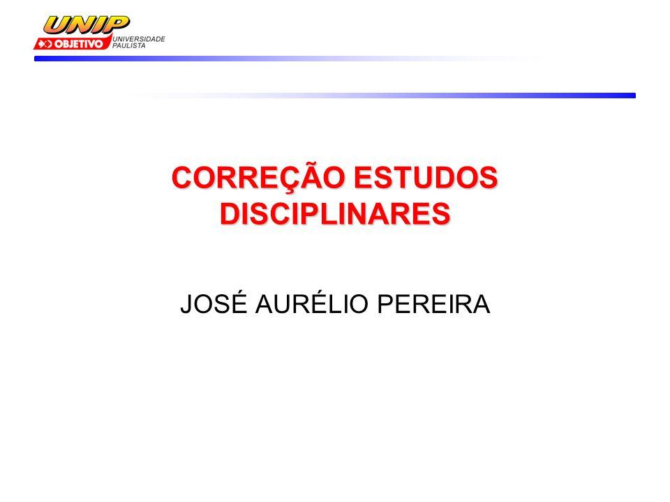 CORREÇÃO ESTUDOS DISCIPLINARES JOSÉ AURÉLIO PEREIRA