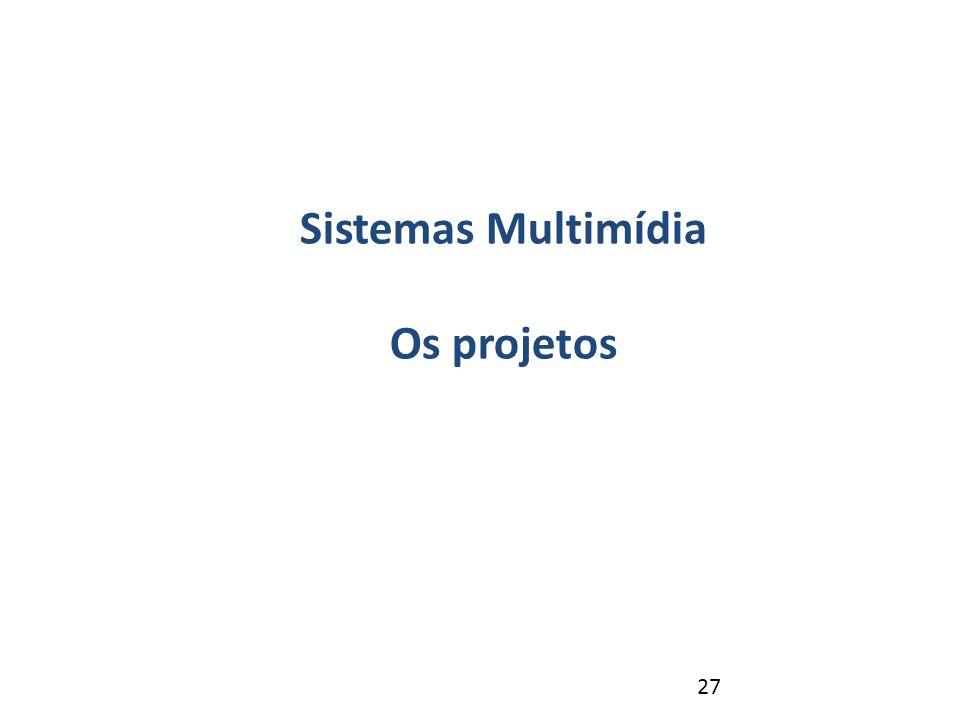 27 Revisão – NP1 Sistemas Multimídia Os projetos