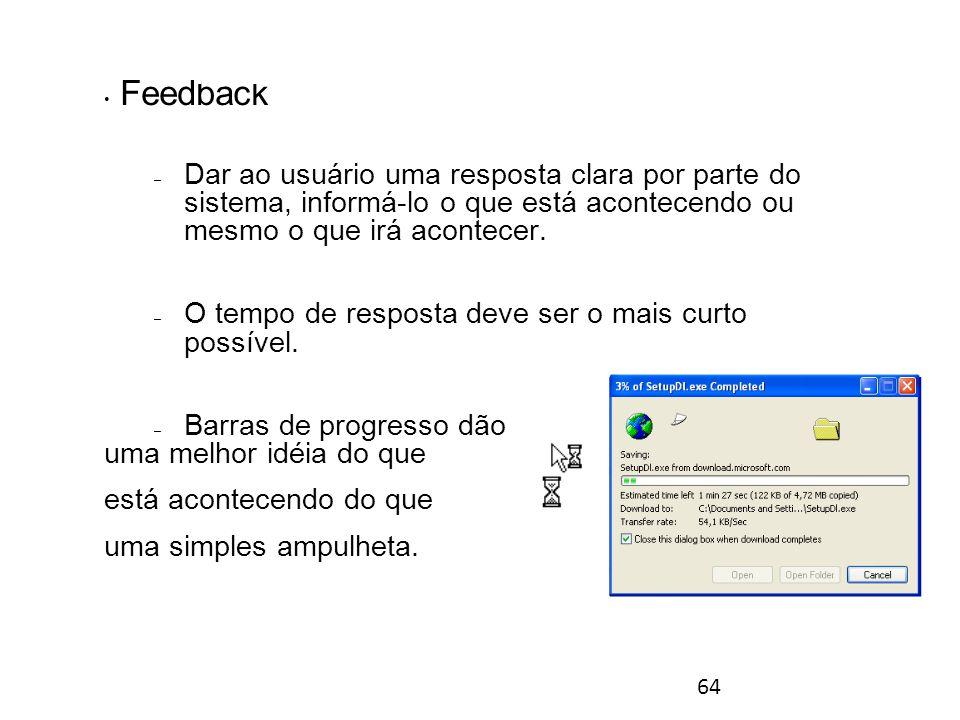 64 Feedback – Dar ao usuário uma resposta clara por parte do sistema, informá-lo o que está acontecendo ou mesmo o que irá acontecer.