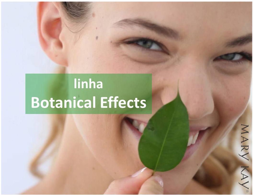linha Botanical Effects