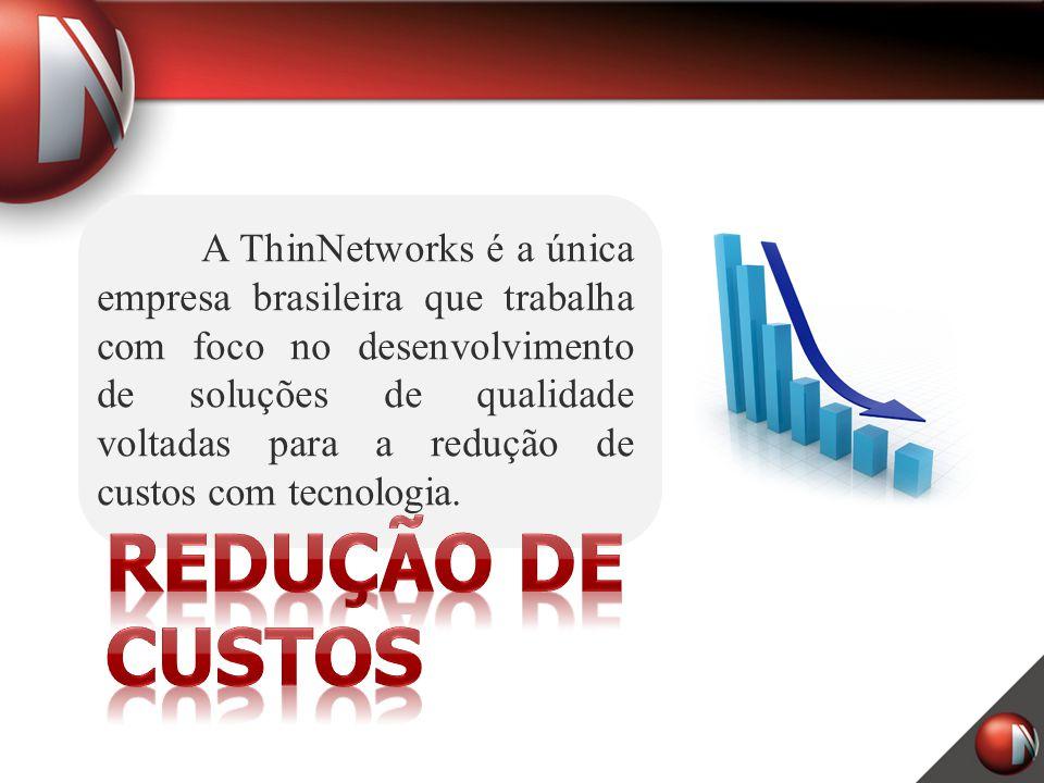 Em 1999, a ThinNetworks inaugurou no Brasil um novo segmento – a redução de custos com desktops.