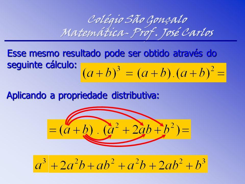 Esse mesmo resultado pode ser obtido através do seguinte cálculo: Aplicando a propriedade distributiva: