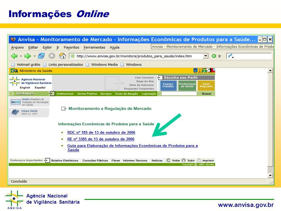 Agência Nacional de Vigilância Sanitária www.anvisa.gov.br Informações Online