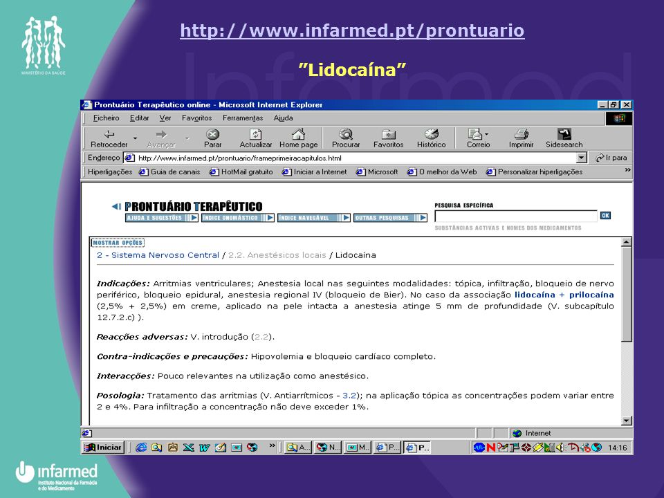 "http://www.infarmed.pt/prontuario http://www.infarmed.pt/prontuario ""Lidocaína"""