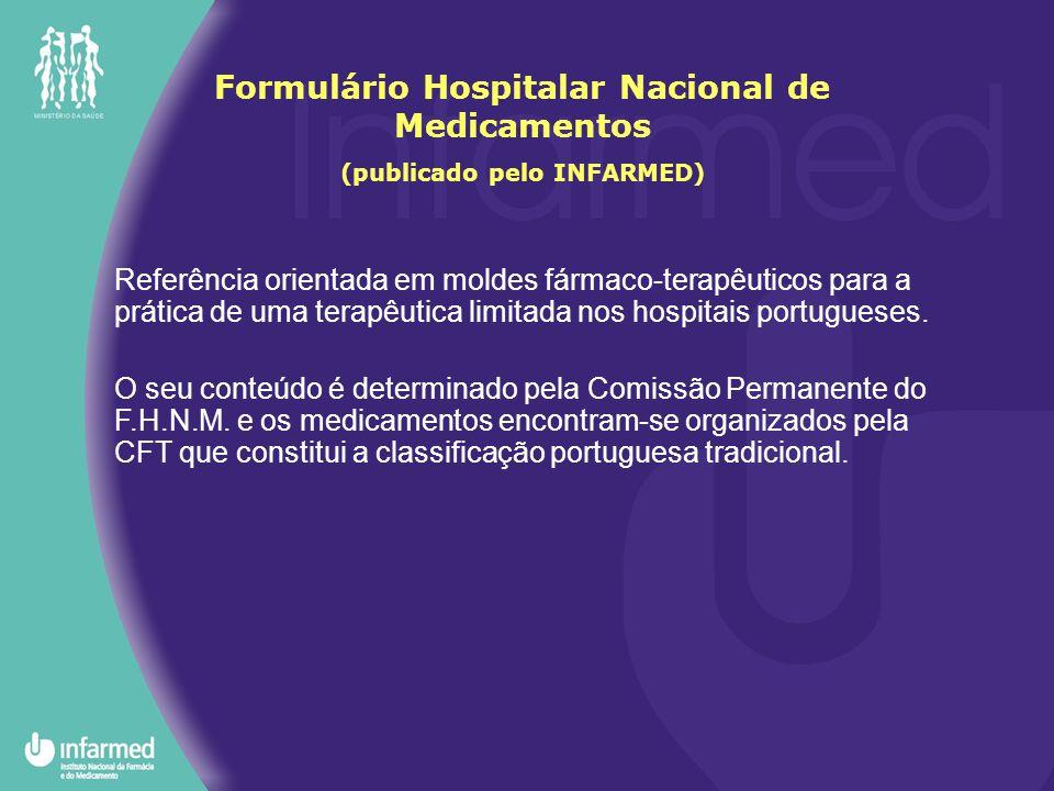 Referência orientada em moldes fármaco-terapêuticos para a prática de uma terapêutica limitada nos hospitais portugueses.