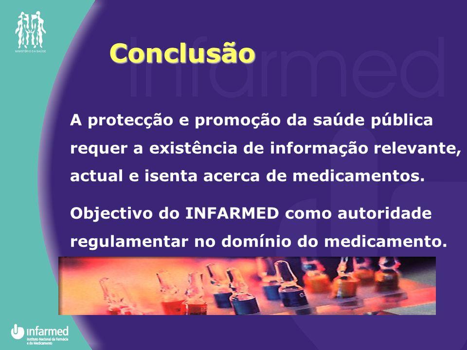 A protecção e promoção da saúde pública requer a existência de informação relevante, actual e isenta acerca de medicamentos. Objectivo do INFARMED com