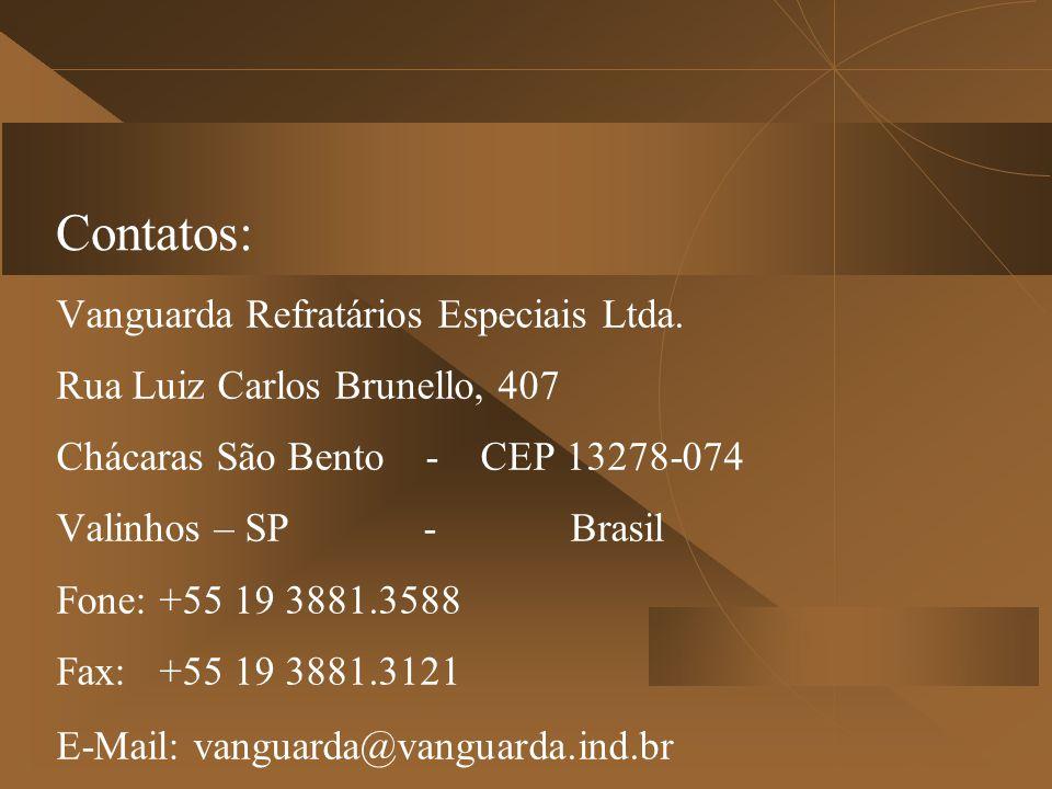 Contatos: Vanguarda Refratários Especiais Ltda. Rua Luiz Carlos Brunello, 407 Chácaras São Bento - CEP 13278-074 Valinhos – SP - Brasil Fone: +55 19 3
