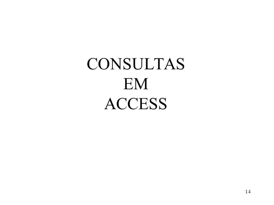 14 CONSULTAS EM ACCESS