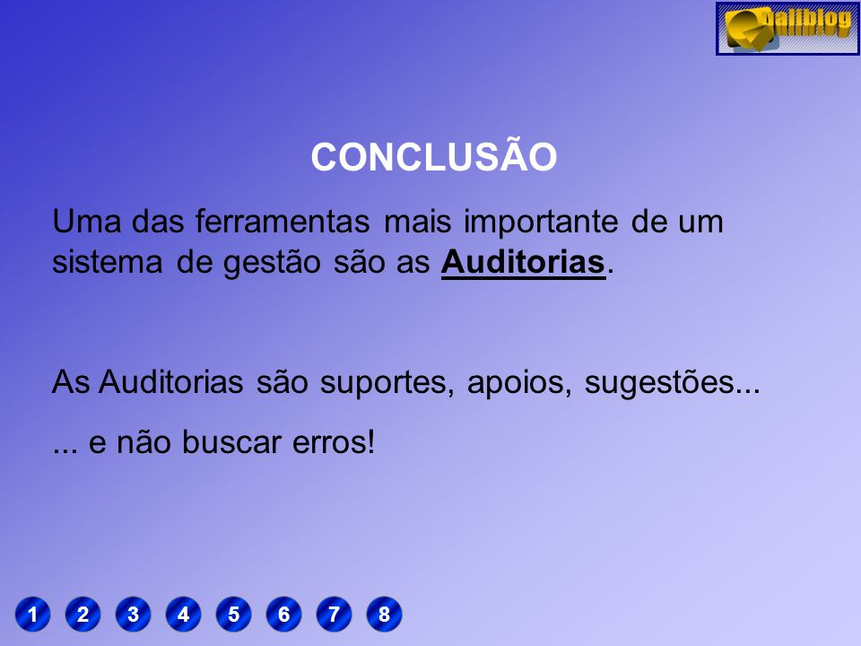 Exercício Responder as seguintes perguntas: 1 – O que é AUDITAR? 2 - Porquê a Organização faz auditorias? 3 - Quais benefícios a Organização obtém das