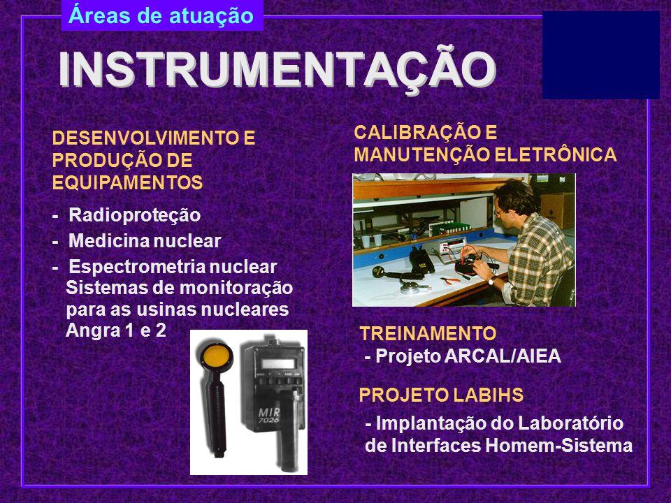 DESENVOLVIMENTO E PRODUÇÃO DE EQUIPAMENTOS INSTRUMENTAÇÃO - Radioproteção - Medicina nuclear - Espectrometria nuclear Sistemas de monitoração para as