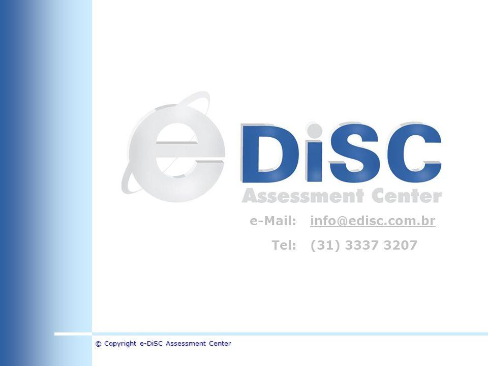 © Copyright e-DiSC Assessment Center e-Mail:info@edisc.com.br Tel:(31) 3337 3207