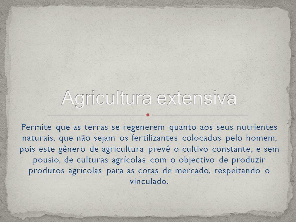 .O sistema de rotação de culturas consiste em alternar, anualmente, as espécies vegetais cultivadas.