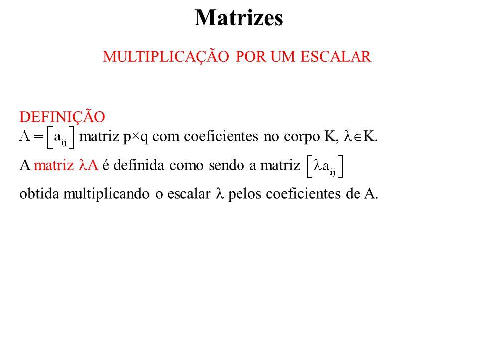 Matrizes DETERMINANTE DEFINIÇÃO matriz n×n com coeficientes em K O determinante da matriz A é o elemento de K definido pela expressão