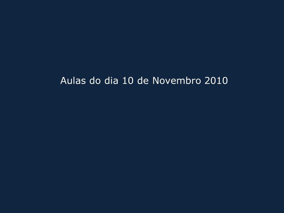 Aulas do dia 10 de Novembro 2010