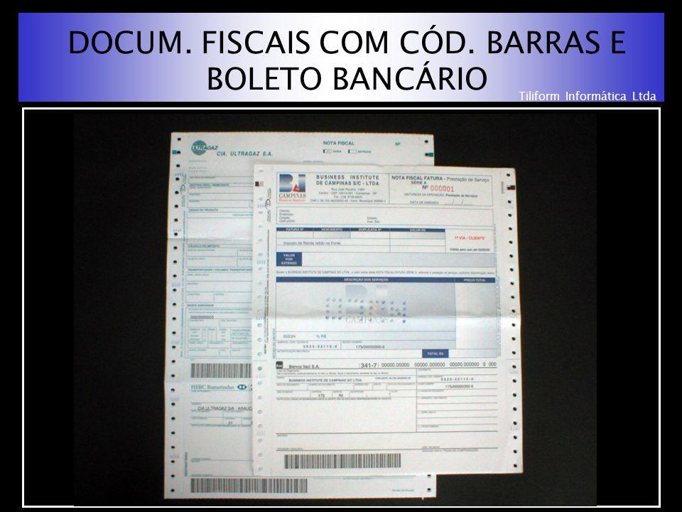 Tiliform Informática Ltda DOCUM. FISCAIS COM CÓD. BARRAS E BOLETO BANCÁRIO