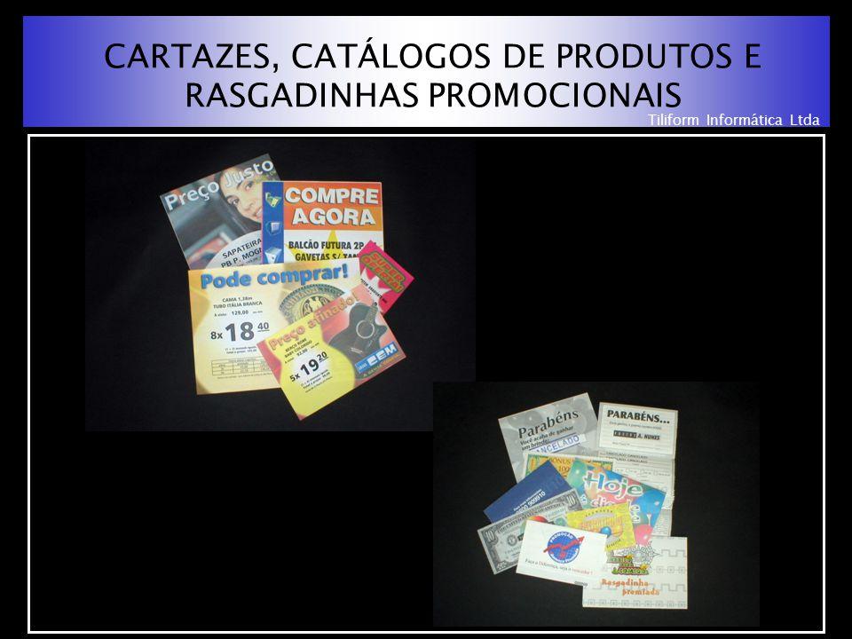Tiliform Informática Ltda CARTAZES, CATÁLOGOS DE PRODUTOS E RASGADINHAS PROMOCIONAIS