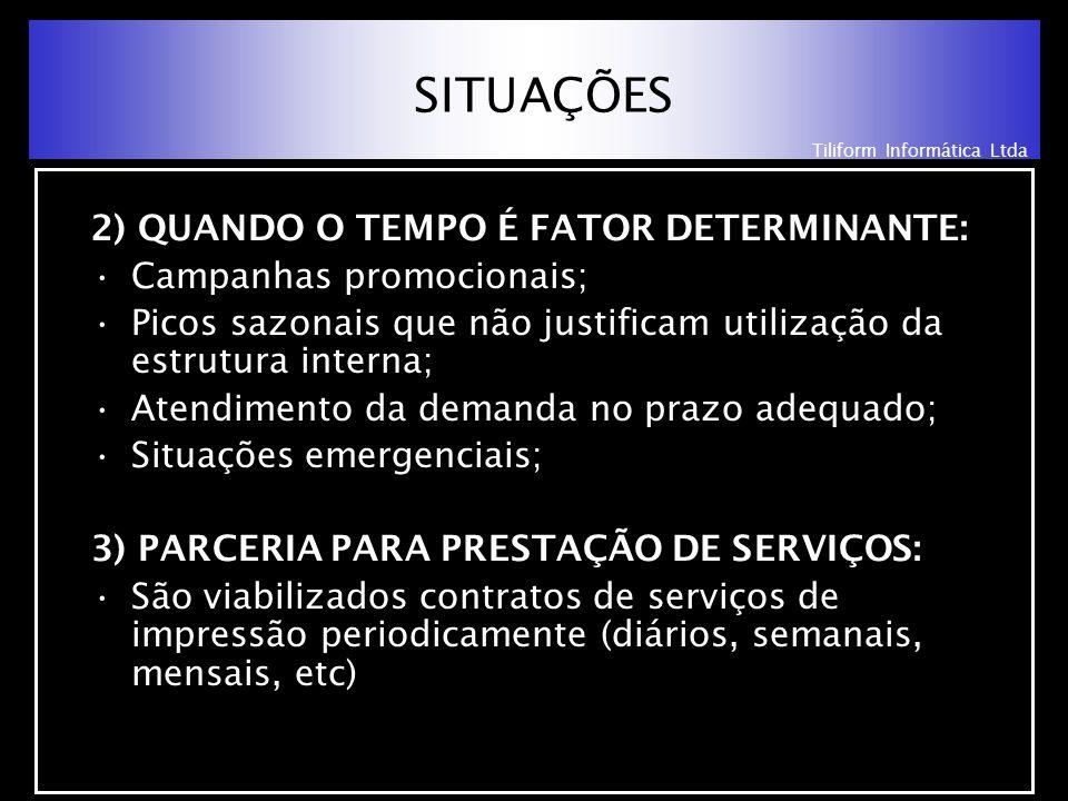 Tiliform Informática Ltda OBRIGADO .
