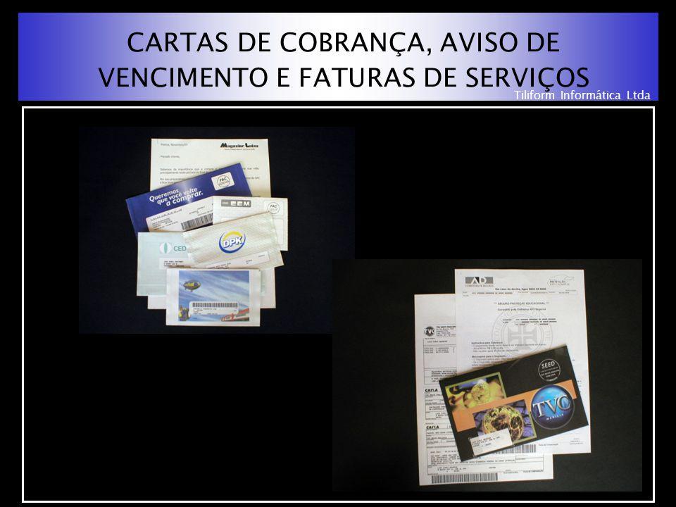 Tiliform Informática Ltda CARTAS DE COBRANÇA, AVISO DE VENCIMENTO E FATURAS DE SERVIÇOS