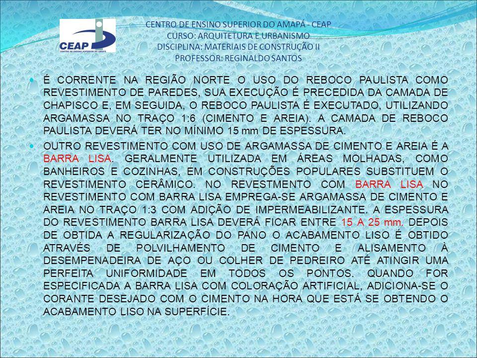 CENTRO DE ENSINO SUPERIOR DO AMAPÁ - CEAP CURSO: ARQUITETURA E URBANISMO DISCIPLINA: MATERIAIS DE CONSTRUÇÃO II PROFESSOR: REGINALDO SANTOS A CARAPINHA É UM REVSTIMENTO DE ARGAMASSA DE CIMENTO E AREIA QUE É APLICADO COM VASSOURINHA SOBRE A CAMADA DO CHAPISCO.