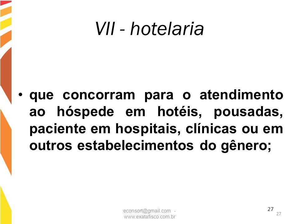 27 VII - hotelaria que concorram para o atendimento ao hóspede em hotéis, pousadas, paciente em hospitais, clínicas ou em outros estabelecimentos do g